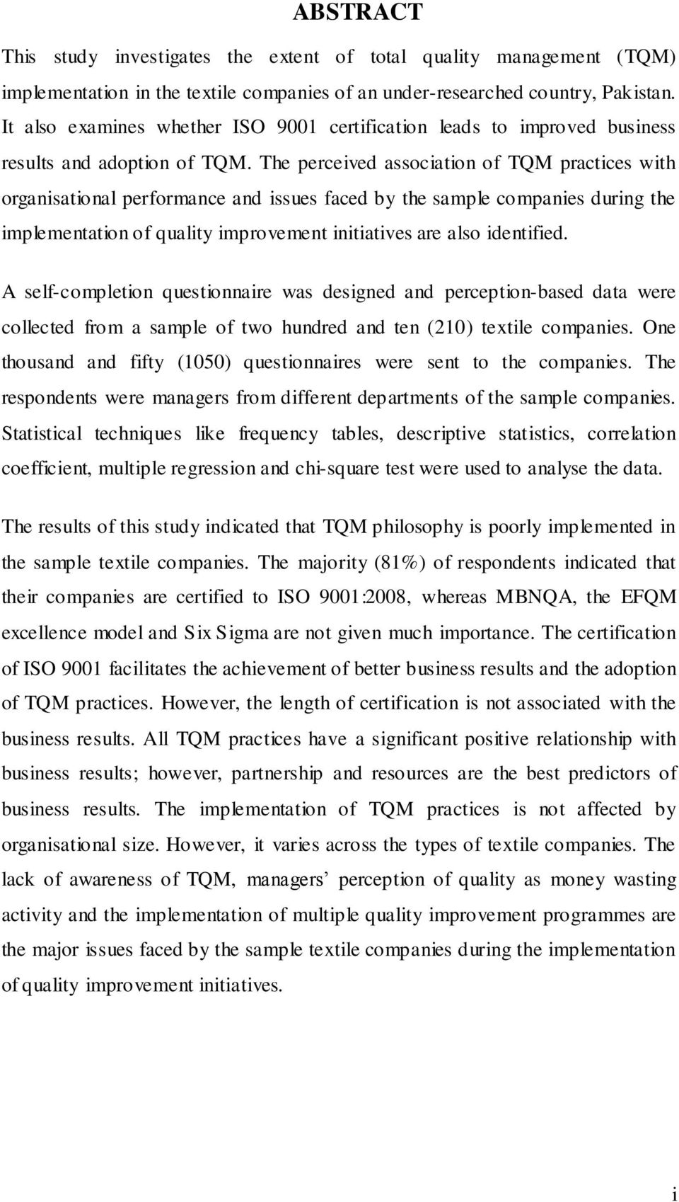 The perceived association of TQM practices with organisational performance and issues faced by the sample companies during the implementation of quality improvement initiatives are also identified.