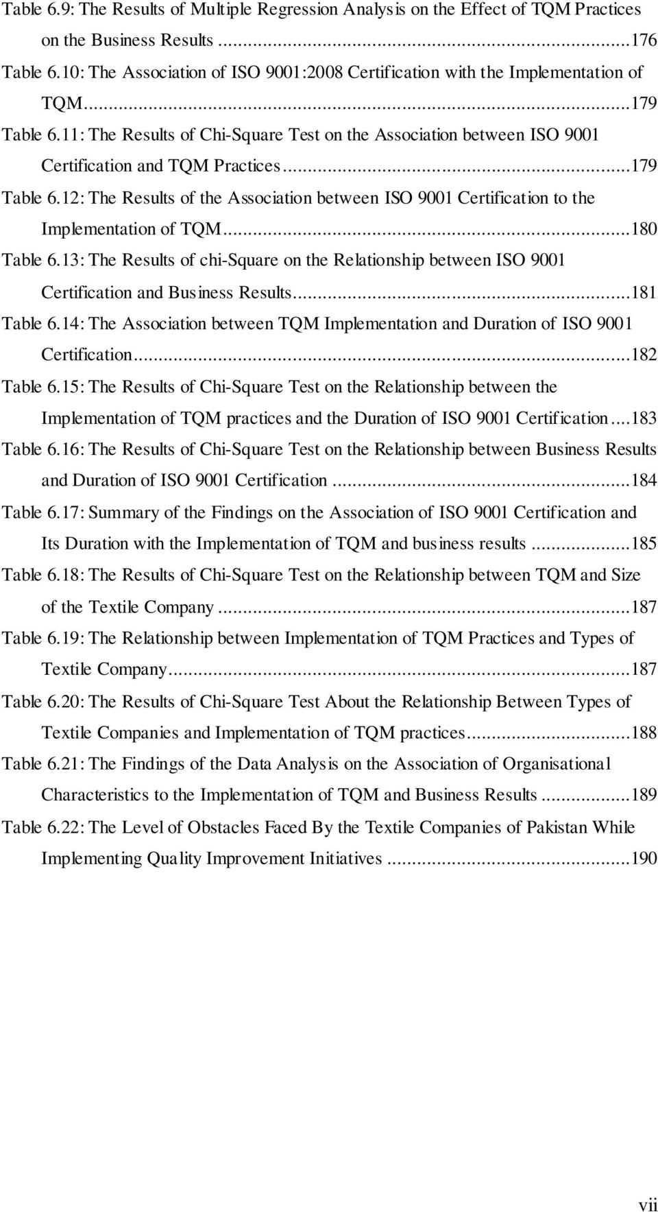 ..179 Table 6.12: The Results of the Association between ISO 9001 Certification to the Implementation of TQM...180 Table 6.