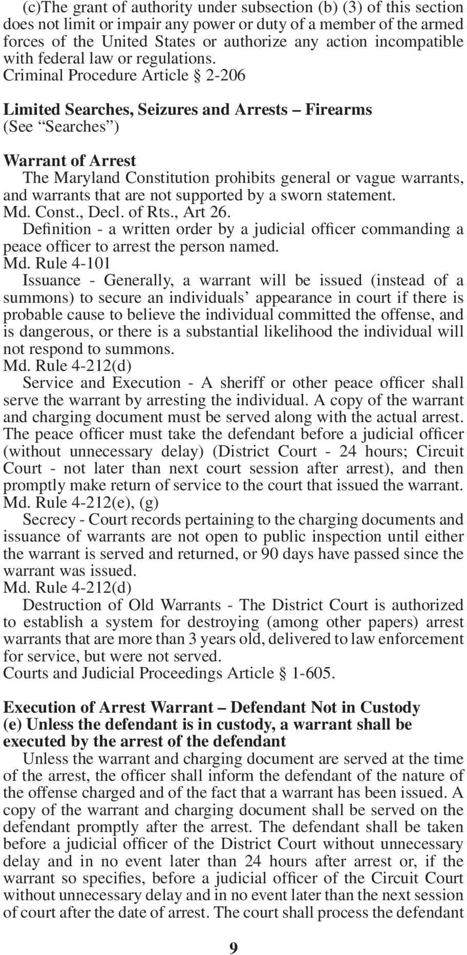 Criminal Procedure Article 2-206 Limited Searches, Seizures and Arrests Firearms (See Searches ) Warrant of Arrest The Maryland Constitution prohibits general or vague warrants, and warrants that are