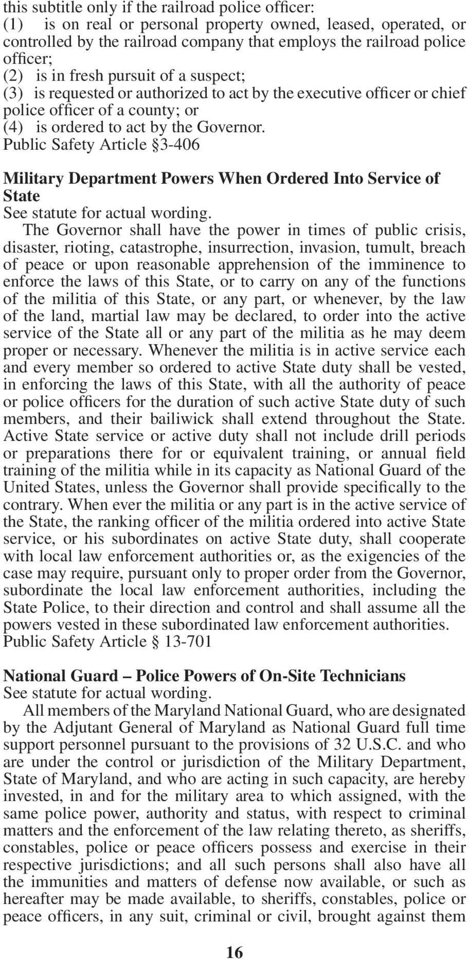 Public Safety Article 3-406 Military Department Powers When Ordered Into Service of State See statute for actual wording.