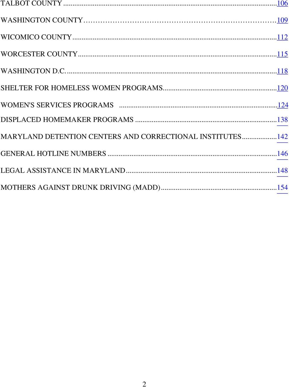 ..124 DISPLACED HOMEMAKER PROGRAMS...138 MARYLAND DETENTION CENTERS AND CORRECTIONAL INSTITUTES.