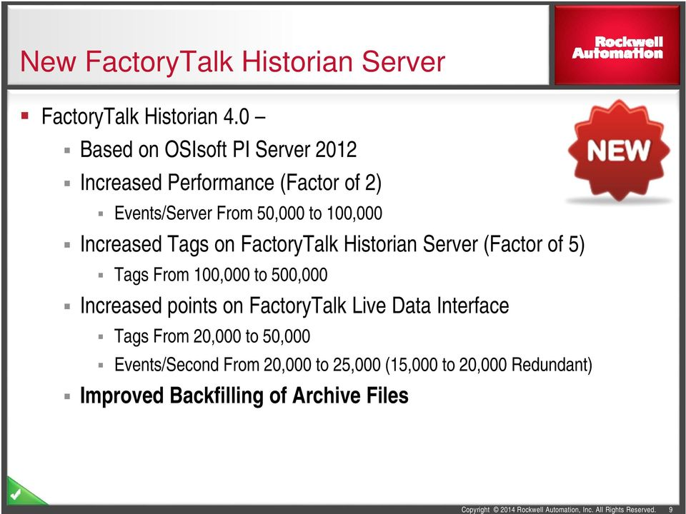 FactoryTalk Historian Server (Factor of 5) Tags From 100,000 to 500,000 Increased points on FactoryTalk Live Data Interface