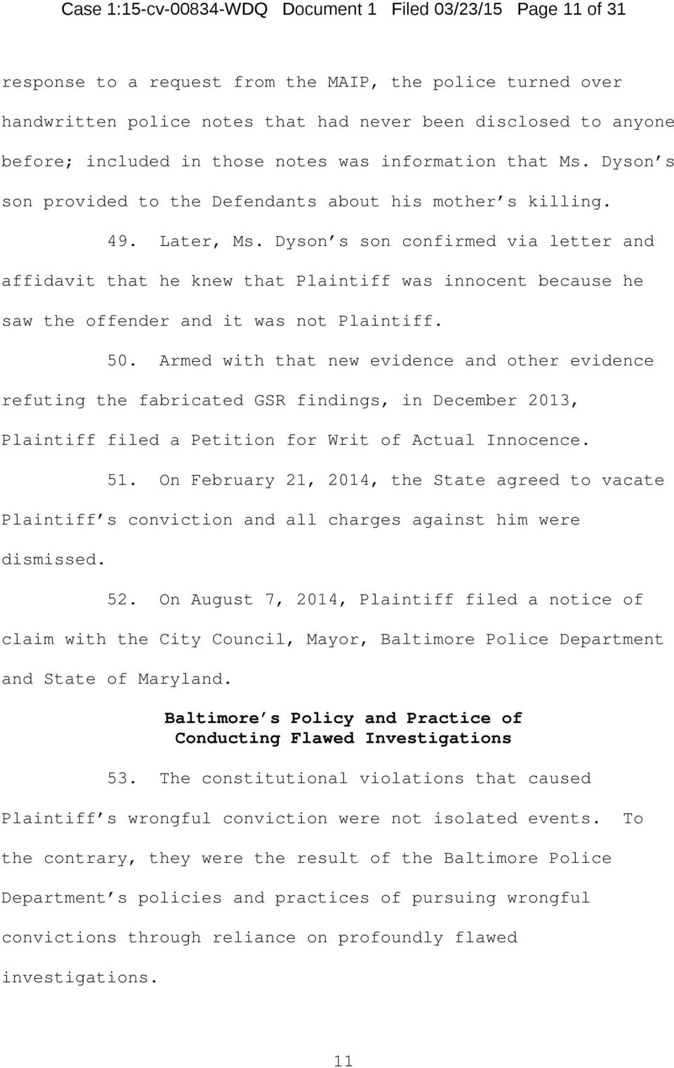 Dyson s son confirmed via letter and affidavit that he knew that Plaintiff was innocent because he saw the offender and it was not Plaintiff. 50.