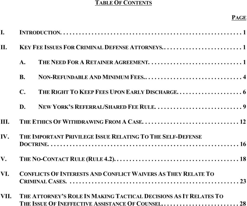 NEW YORK S REFERRAL/SHARED FEE RULE............................ 9 III. THE ETHICS OF WITHDRAWING FROM A CASE............................... 12 IV.