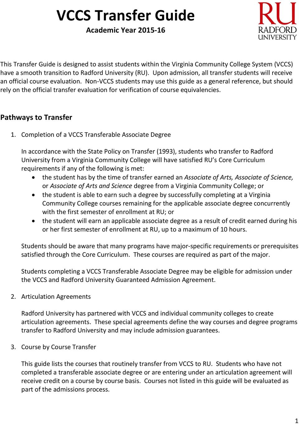 Non- students may use this guide as a general reference, but should rely on the official transfer evaluation for verification of course equivalencies. Pathways to Transfer 1.