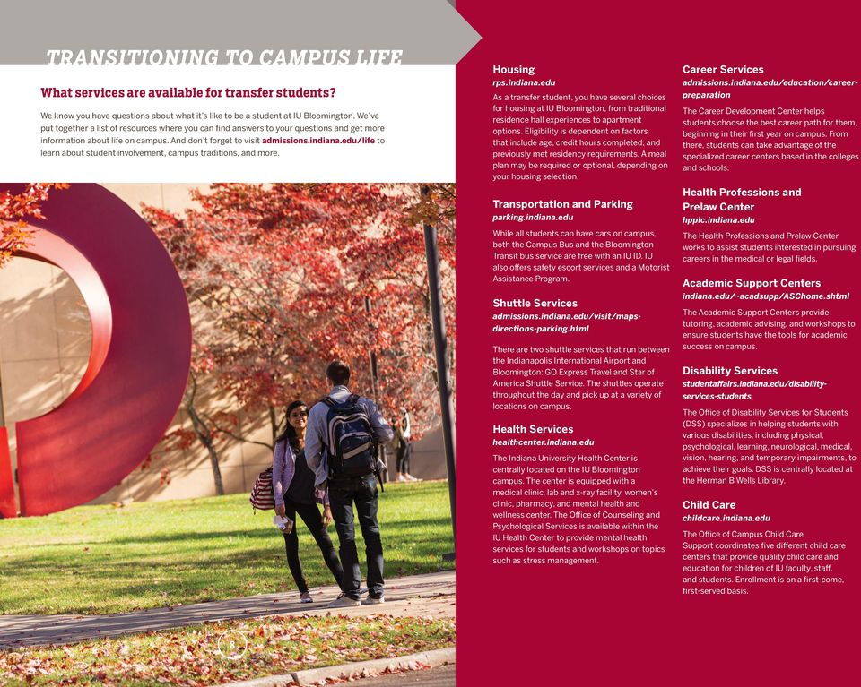 edu/life to learn about student involvement, campus traditions, and more. Housing Career Services rps.indiana.