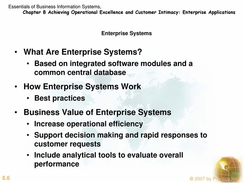 Work Best practices Business Value of Enterprise Systems Increase operational efficiency