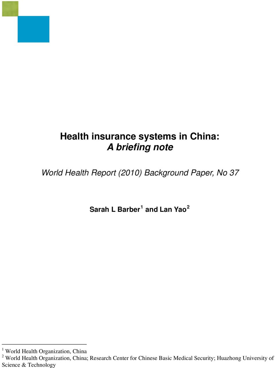 Health Organization, China 2 World Health Organization, China; Research