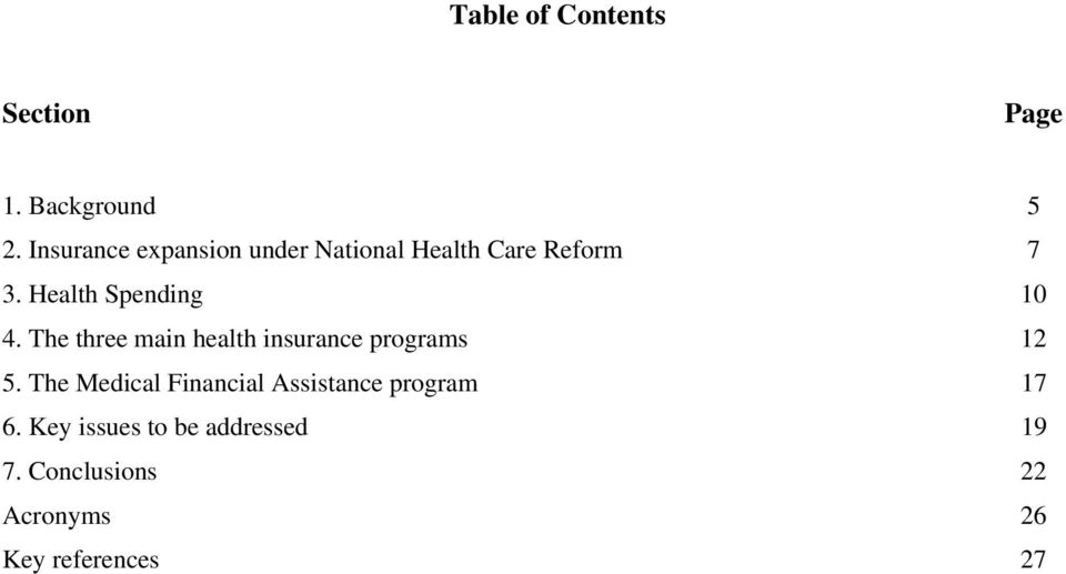 Health Spending 10 4. The three main health insurance programs 12 5.