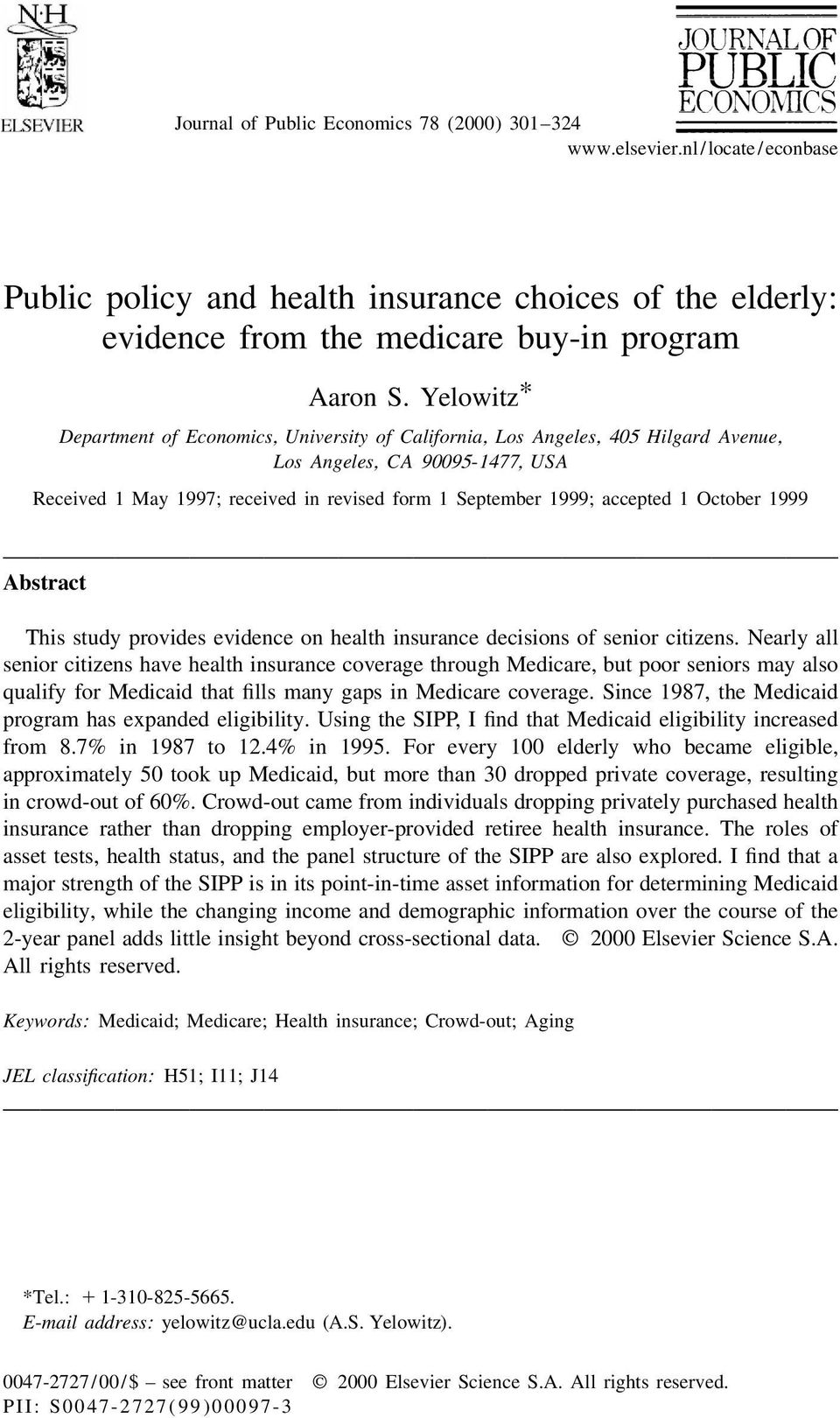 1 October 1999 Abstract This study provides evidence on health insurance decisions of senior citizens.