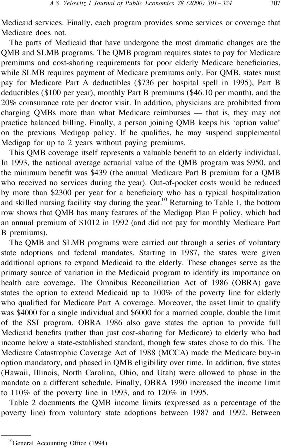 The QMB program requires states to pay for Medicare premiums and cost-sharing requirements for poor elderly Medicare beneficiaries, while SLMB requires payment of Medicare premiums only.