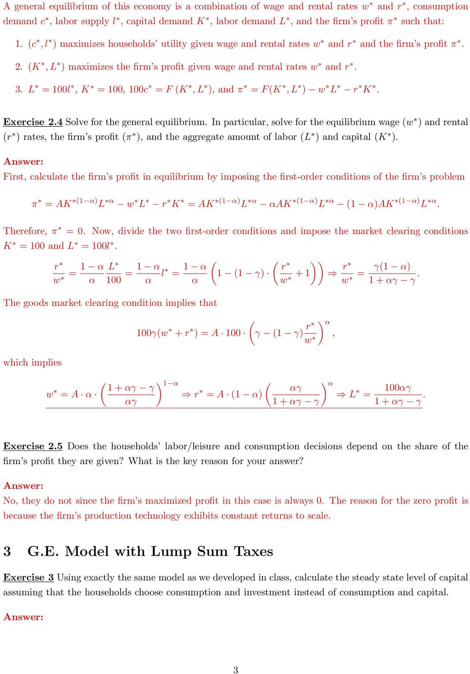 L = 100l, K = 100, 100c = F (K,L ), and = F (K,L ) w L r K. Exercise 2.4 Solve for the general equilibrium.