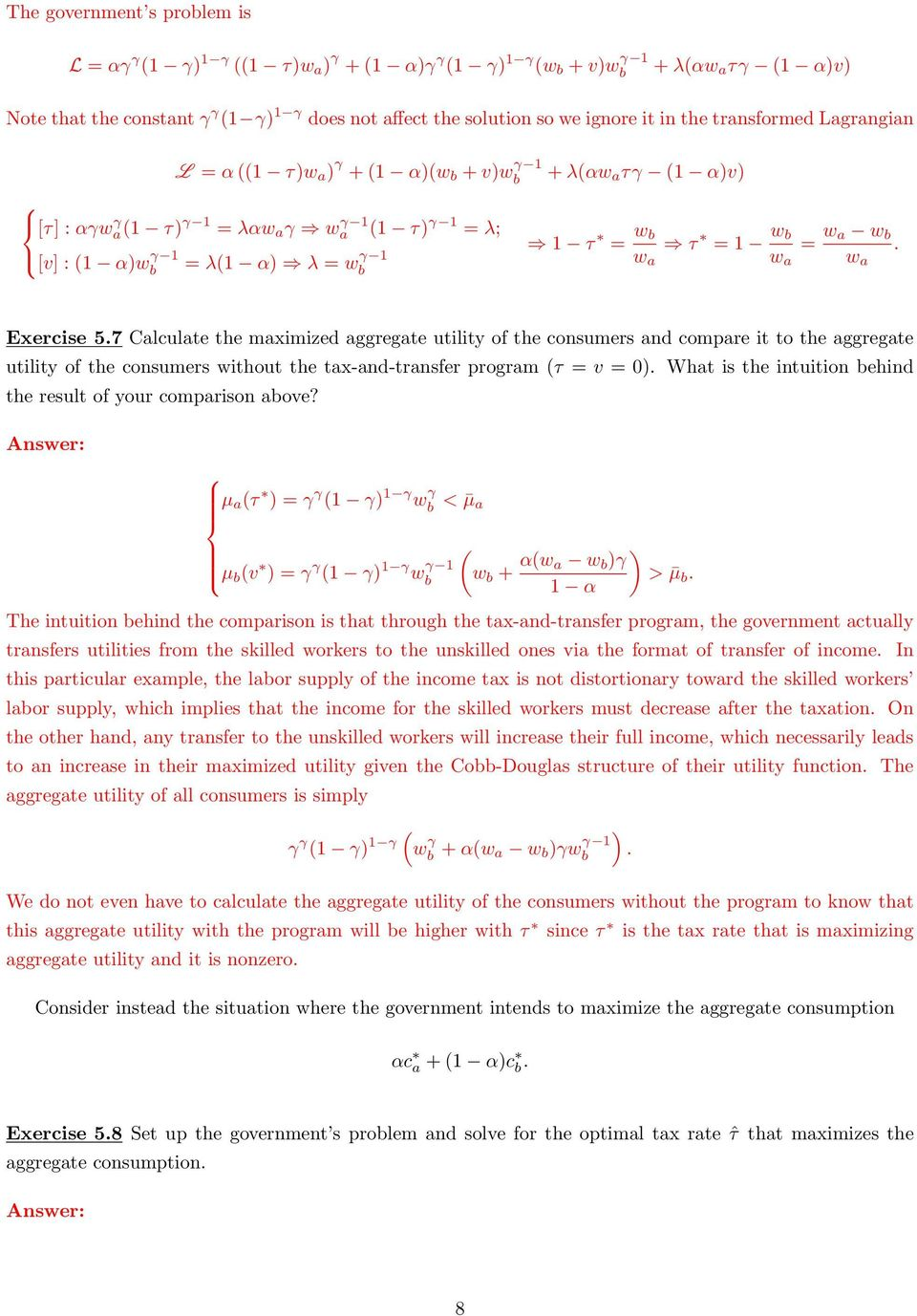 7 Calculate the maximized aggregate utility of the consumers and compare it to the aggregate utility of the consumers without the tax-and-transfer program ( = v = 0).