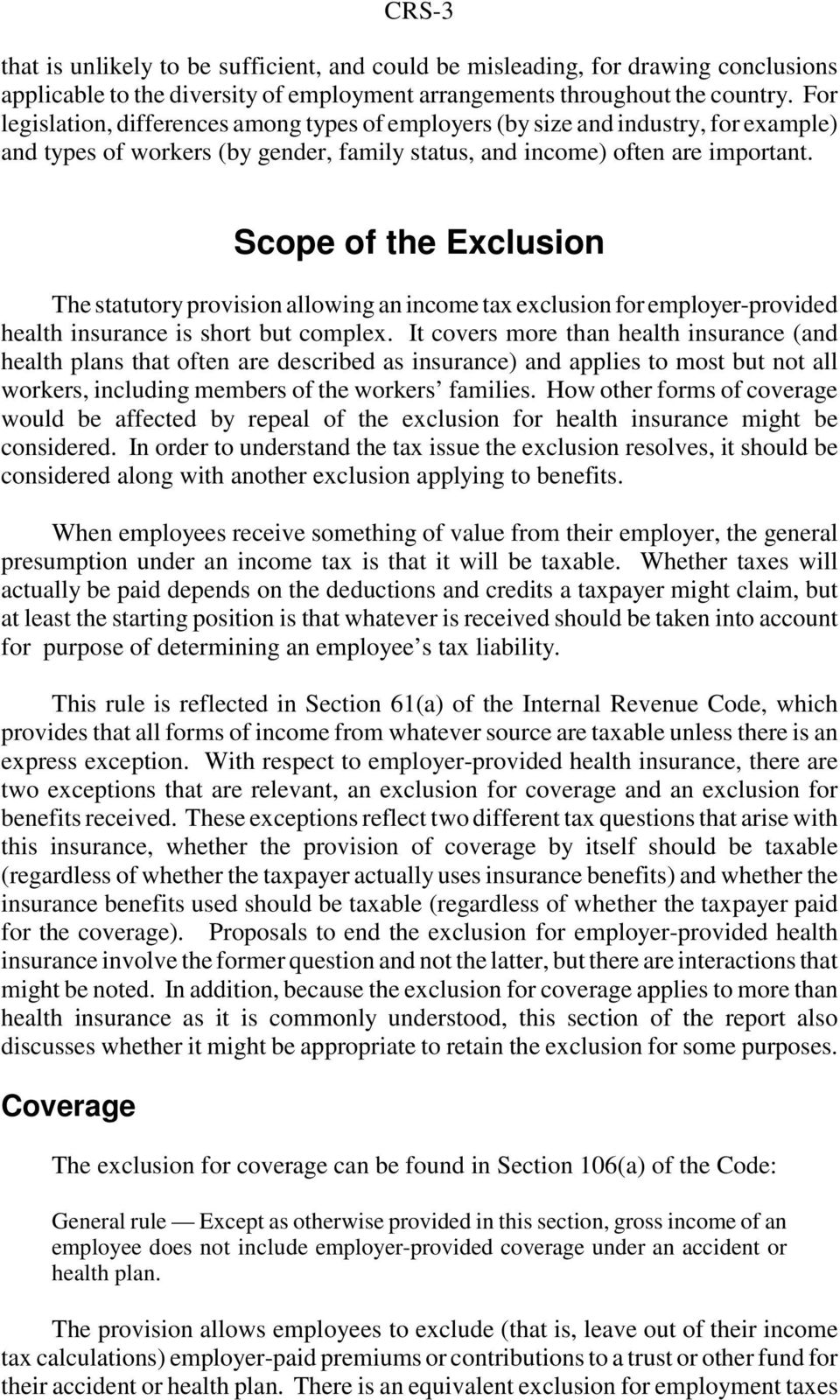 Scope of the Exclusion The statutory provision allowing an income tax exclusion for employer-provided health insurance is short but complex.