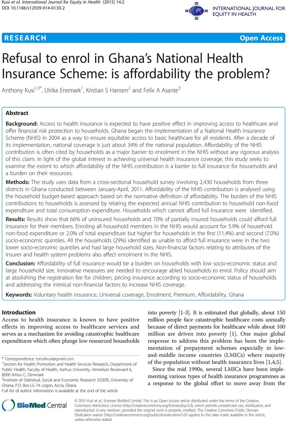 Anthony Kusi 1,3*, Ulrika Enemark 1, Kristian S Hansen 2 and Felix A Asante 3 Abstract Background: Access to health insurance is expected to have positive effect in improving access to healthcare and