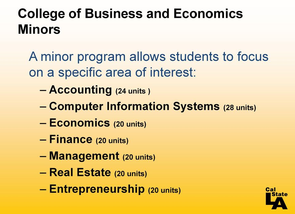 Information Systems (28 units) Economics (20 units) Finance (20 units)