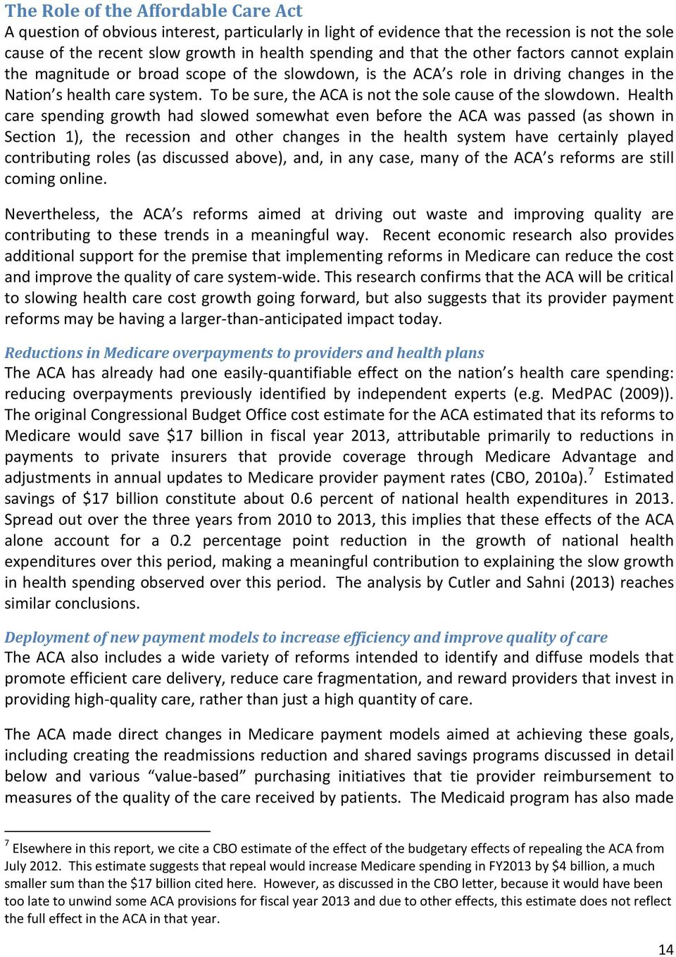 To be sure, the ACA is not the sole cause of the slowdown.