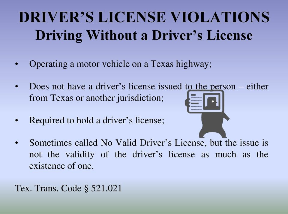 jurisdiction; Required to hold a driver s license; Sometimes called No Valid Driver s License, but