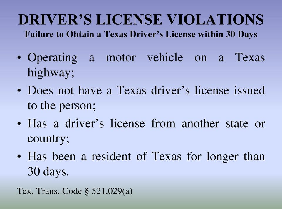 license issued to the person; Has a driver s license from another state or