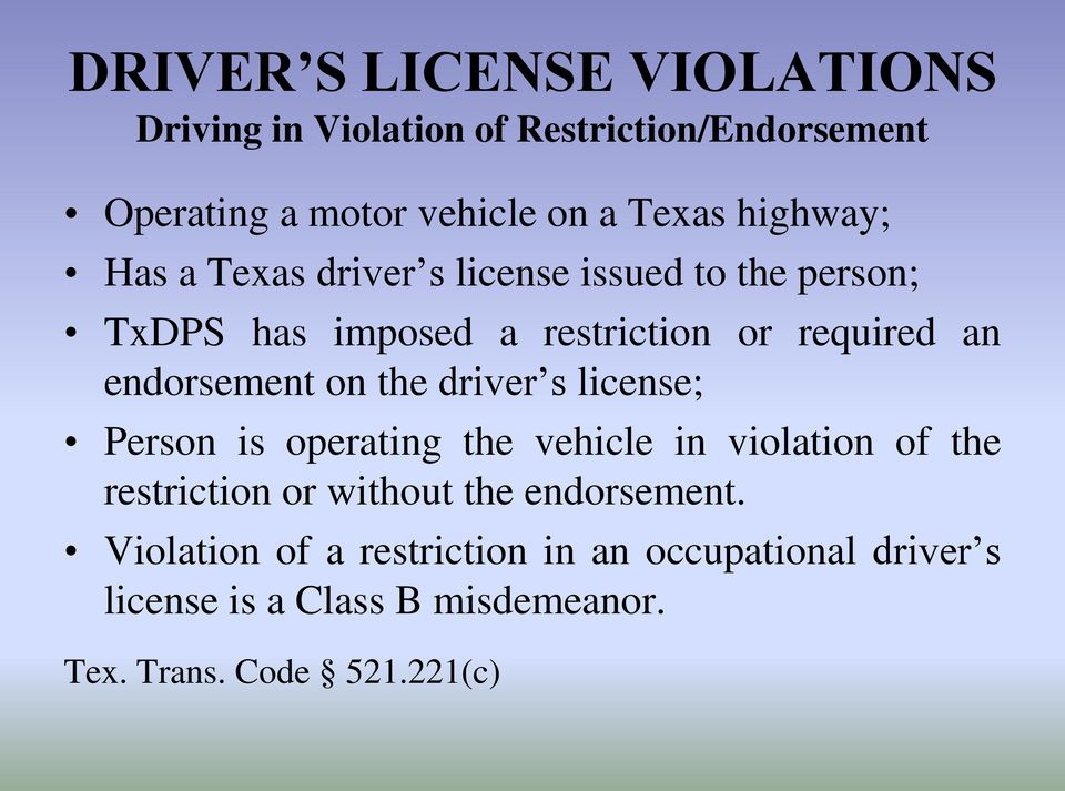 endorsement on the driver s license; Person is operating the vehicle in violation of the restriction or without the