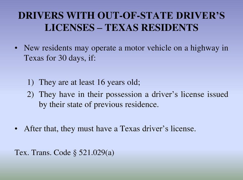 2) They have in their possession a driver s license issued by their state of previous