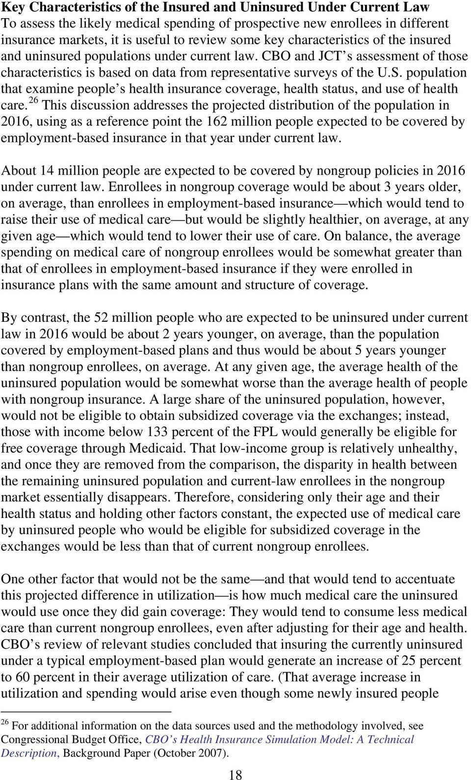 population that examine people s health insurance coverage, health status, and use of health care.