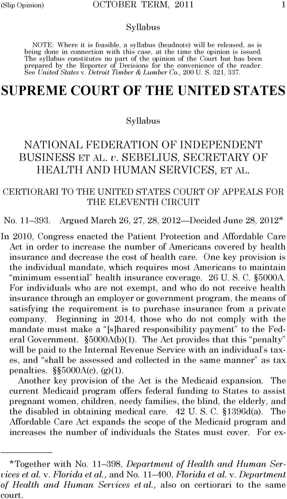 , 200 U. S. 321, 337. SUPREME COURT OF THE UNITED STATES Syllabus NATIONAL FEDERATION OF INDEPENDENT BUSINESS ET AL. v. SEBELIUS, SECRETARY OF HEALTH AND HUMAN SERVICES, ET AL.