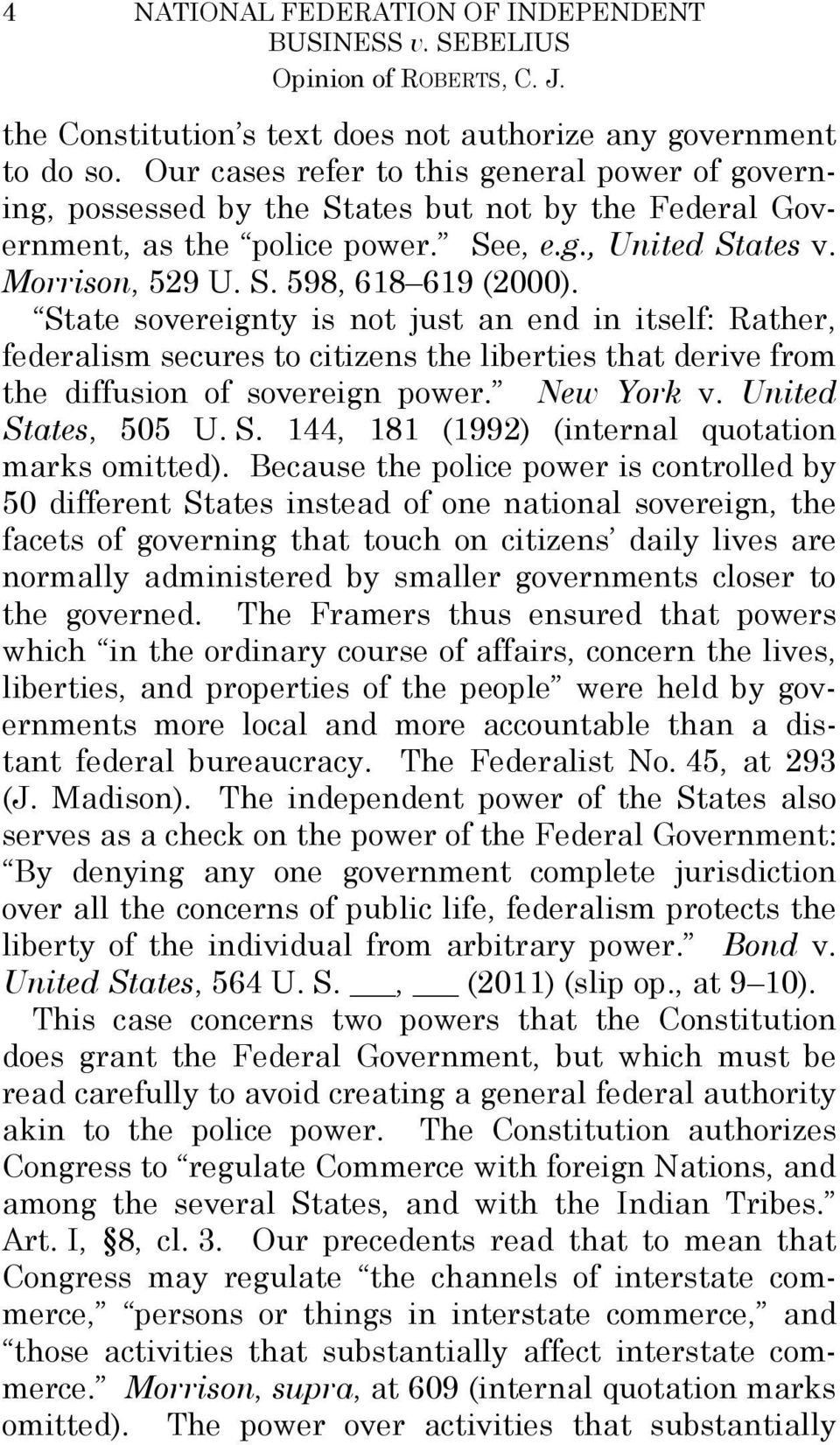 State sovereignty is not just an end in itself: Rather, federalism secures to citizens the liberties that derive from the diffusion of sovereign power. New York v. United St