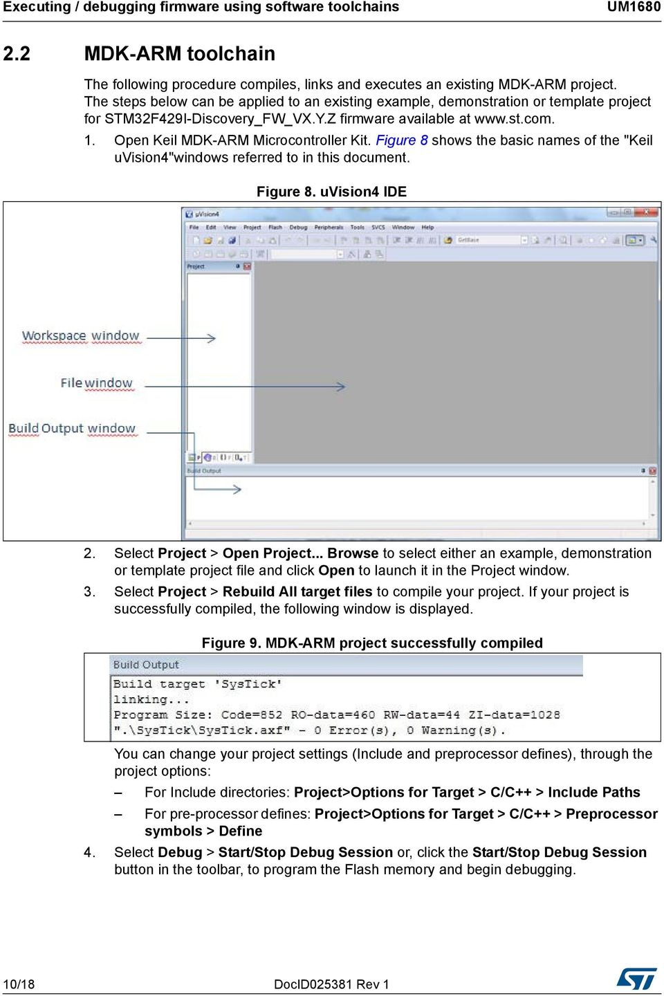 "Figure 8 shows the basic names of the ""Keil uvision4""windows referred to in this document. Figure 8. uvision4 IDE 2. Select Project > Open Project."