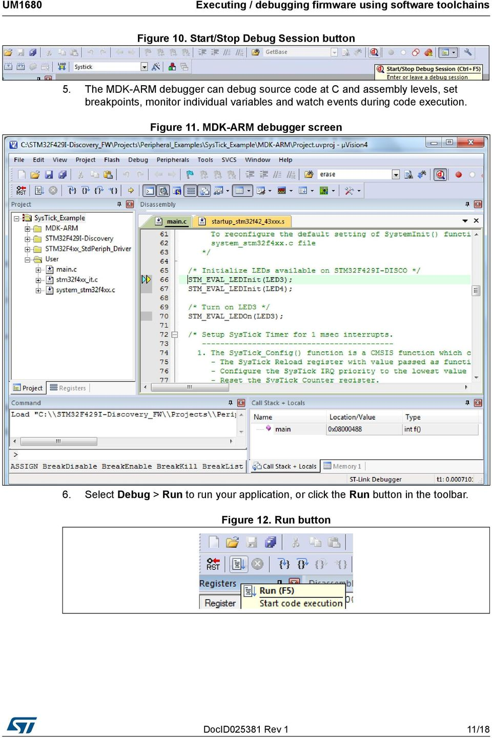 variables and watch events during code execution. Figure 11. MDK-ARM debugger screen 6.