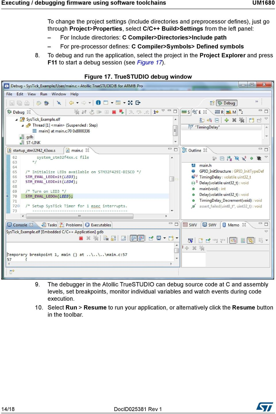To debug and run the application, select the project in the Project Explorer and press F11 to start a debug session (see Figure 17). Figure 17. TrueSTUDIO debug window 9.
