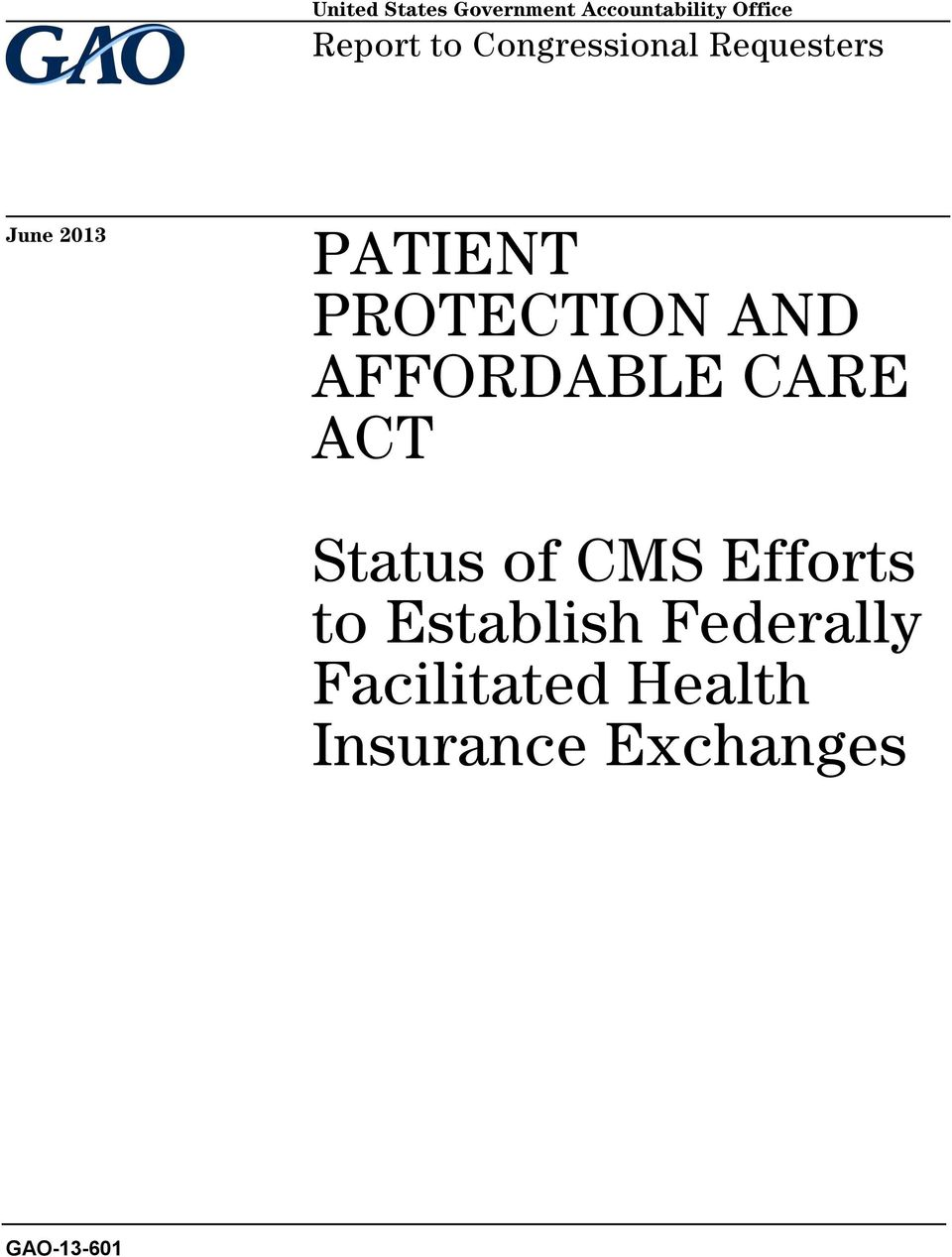 AFFORDABLE CARE ACT Status of CMS Efforts to Establish
