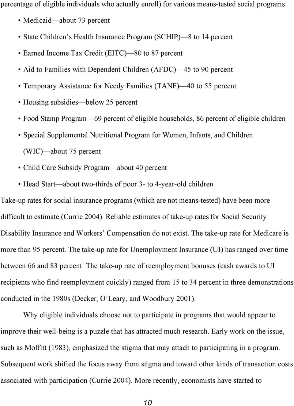 percent Food Stamp Program 69 percent of eligible households, 86 percent of eligible children Special Supplemental Nutritional Program for Women, Infants, and Children (WIC) about 75 percent Child