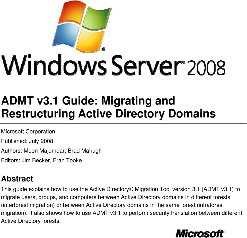 Editors: Jim Becker, Fran Tooke Abstract This guide explains how to use the Active Directory Migration Tool version 3.