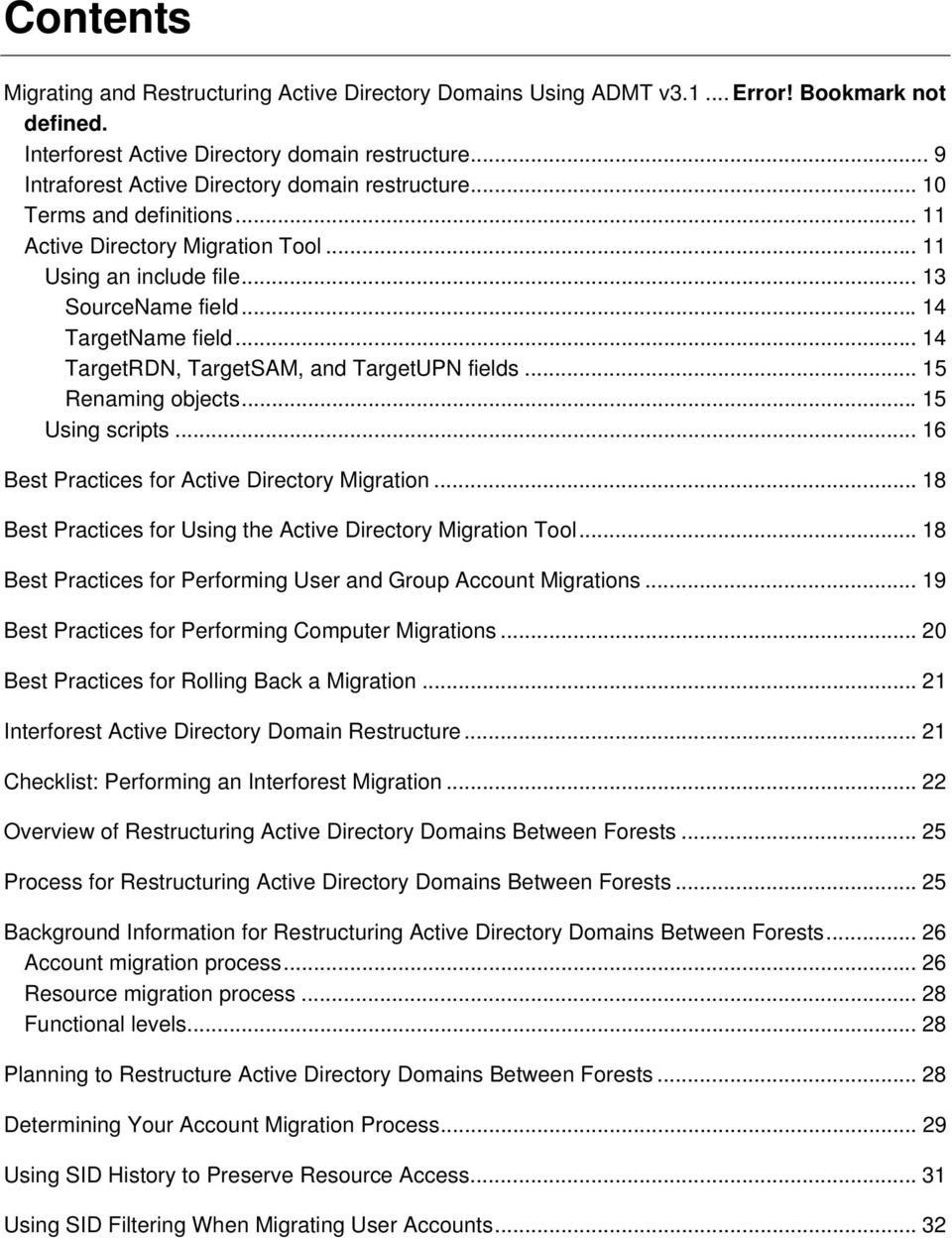 .. 14 TargetRDN, TargetSAM, and TargetUPN fields... 15 Renaming objects...15 Using scripts... 16 Best Practices for Active Directory Migration.