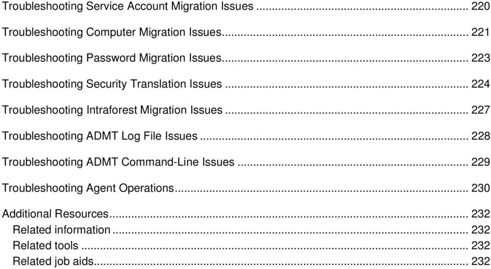 .. 224 Troubleshooting Intraforest Migration Issues... 227 Troubleshooting ADMT Log File Issues.