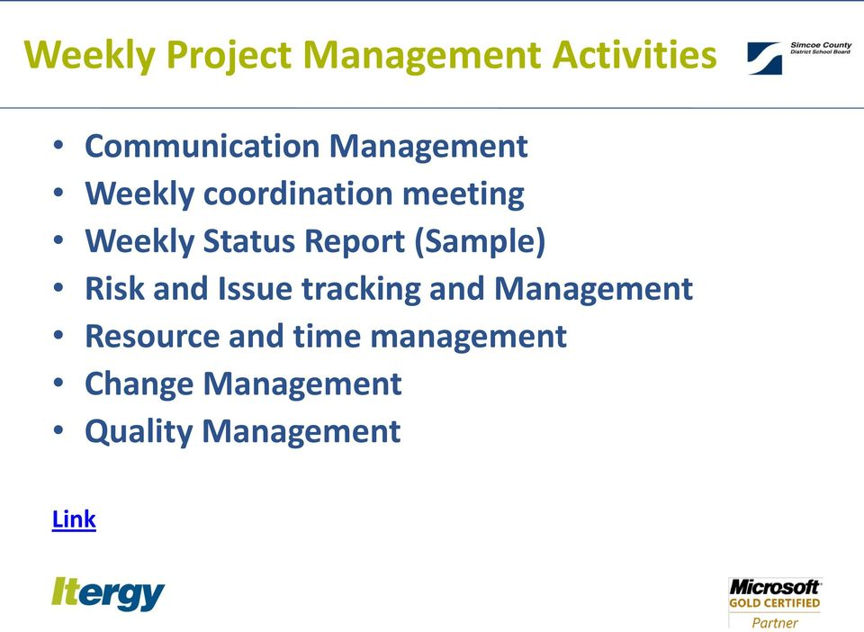 change management report 1 i executive summary the main goal of the change management office in 2013 was to coordinate the effectiveness and efficiency (e&e) initiative which was launched in.