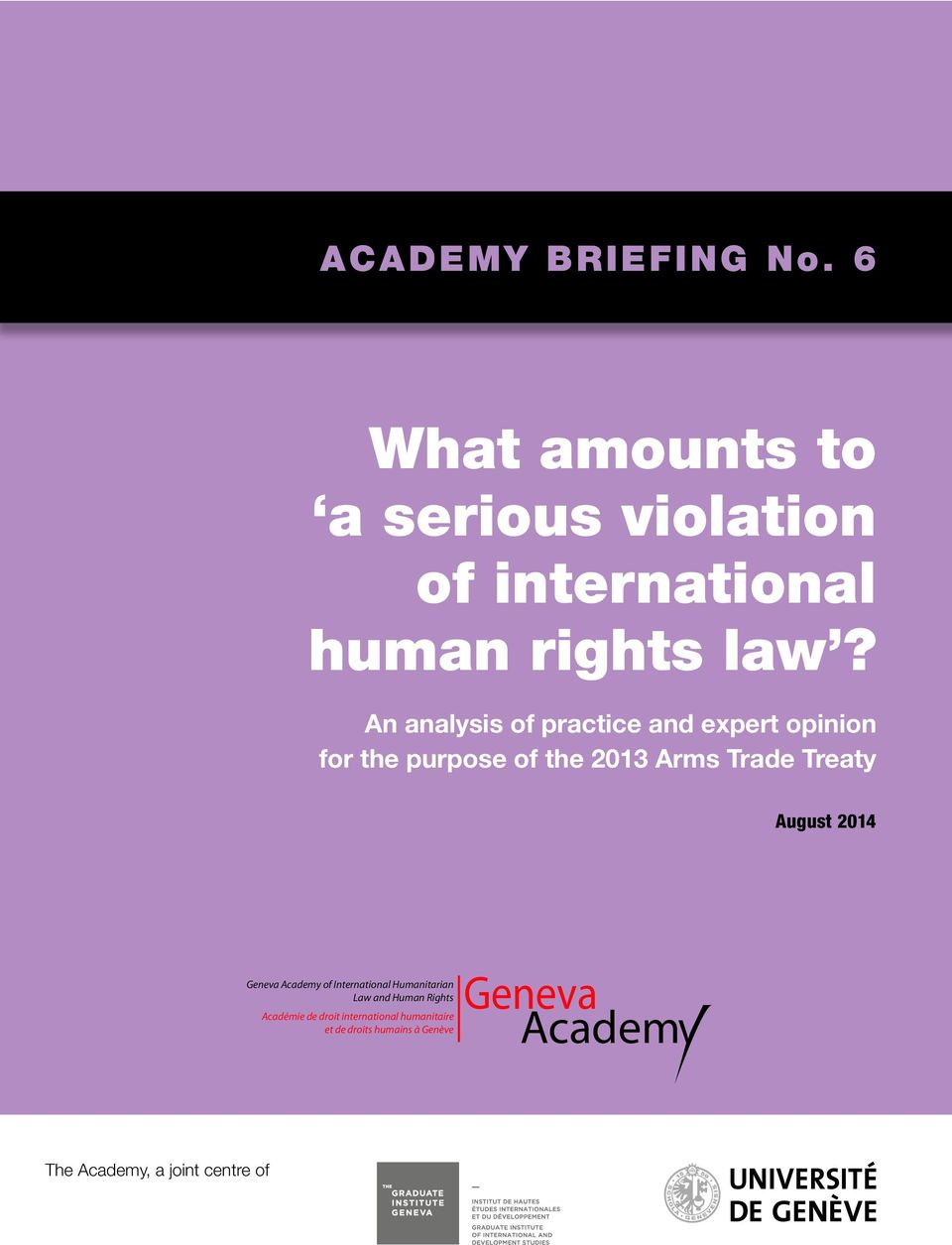 An analysis of practice and expert opinion for the purpose of the 2013 Arms Trade Treaty August 2014