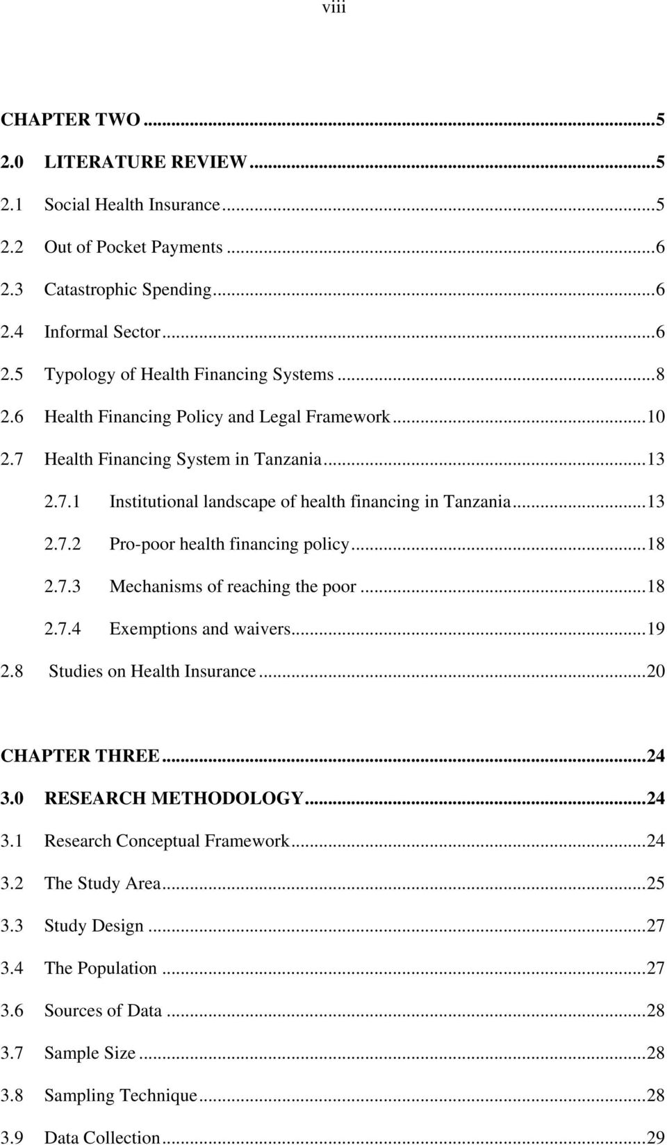 .. 18 2.7.3 Mechanisms of reaching the poor... 18 2.7.4 Exemptions and waivers... 19 2.8 Studies on Health Insurance... 20 CHAPTER THREE... 24 3.0 RESEARCH METHODOLOGY... 24 3.1 Research Conceptual Framework.