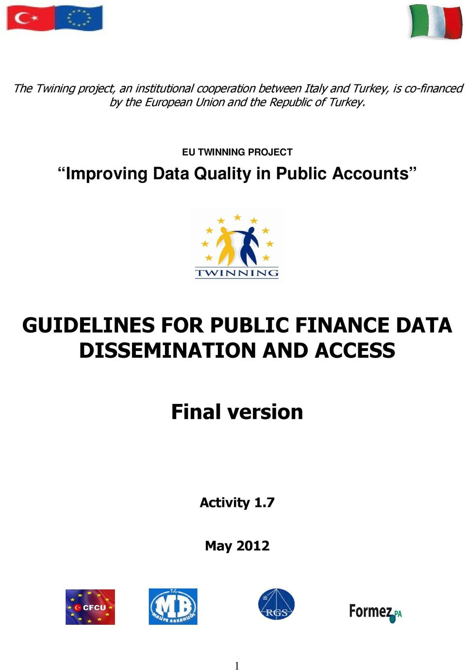 EU TWINNING PROJECT Improving Data Quality in Public Accounts GUIDELINES