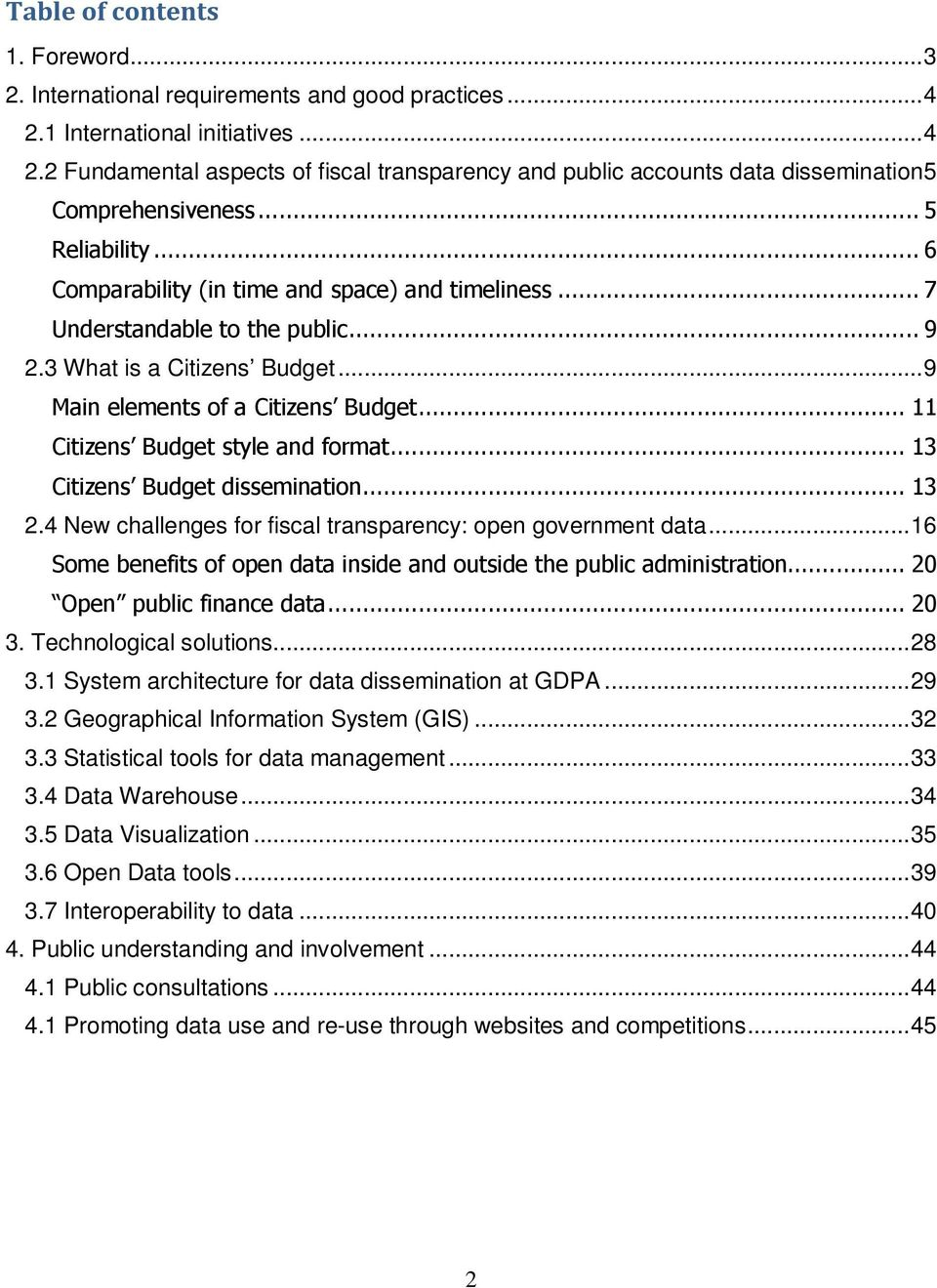 .. 11 Citizens Budget style and format... 13 Citizens Budget dissemination... 13 2.4 New challenges for fiscal transparency: open government data.