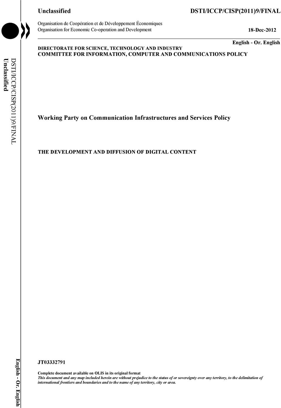 English DIRECTORATE FOR SCIENCE, TECHNOLOGY AND INDUSTRY COMMITTEE FOR INFORMATION, COMPUTER AND COMMUNICATIONS POLICY Working Party on Communication Infrastructures and Services Policy THE