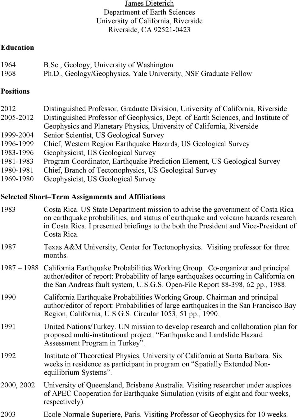 partment of Earth Sciences University of California, Riverside Riverside, CA 92521-0423 Education 1964 B.Sc., Geology, University of Washington 1968 Ph.D.