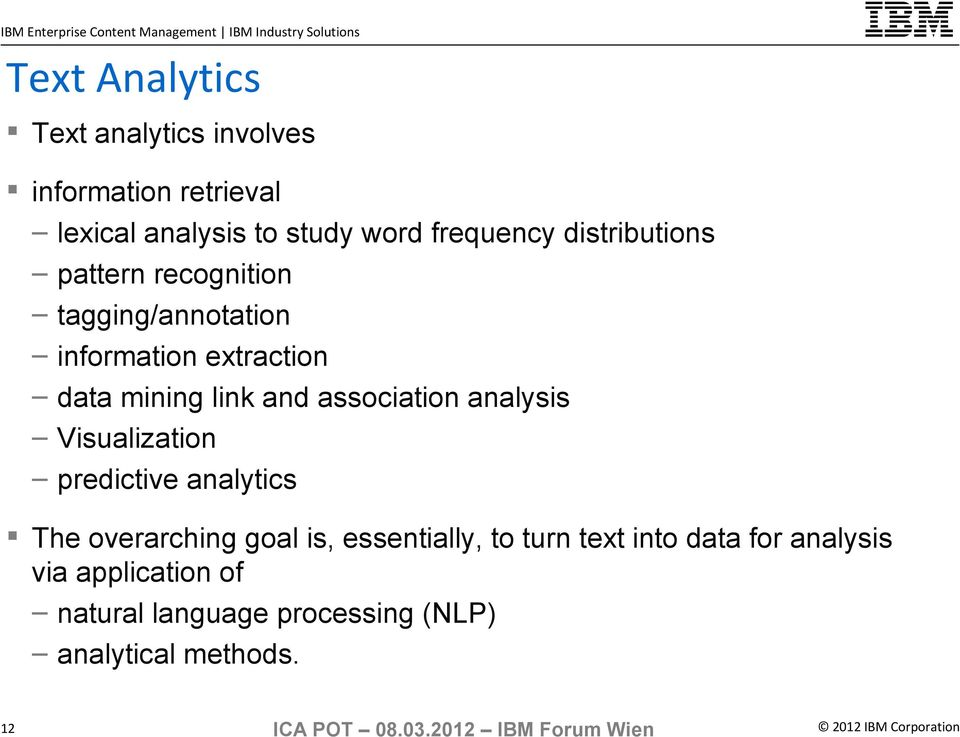 link and association analysis Visualization predictive analytics The overarching goal is,