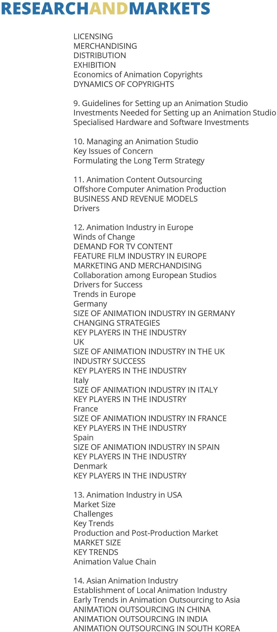 Managing an Animation Studio Key Issues of Concern Formulating the Long Term Strategy 11. Animation Content Outsourcing Offshore Computer Animation Production BUSINESS AND REVENUE MODELS Drivers 12.