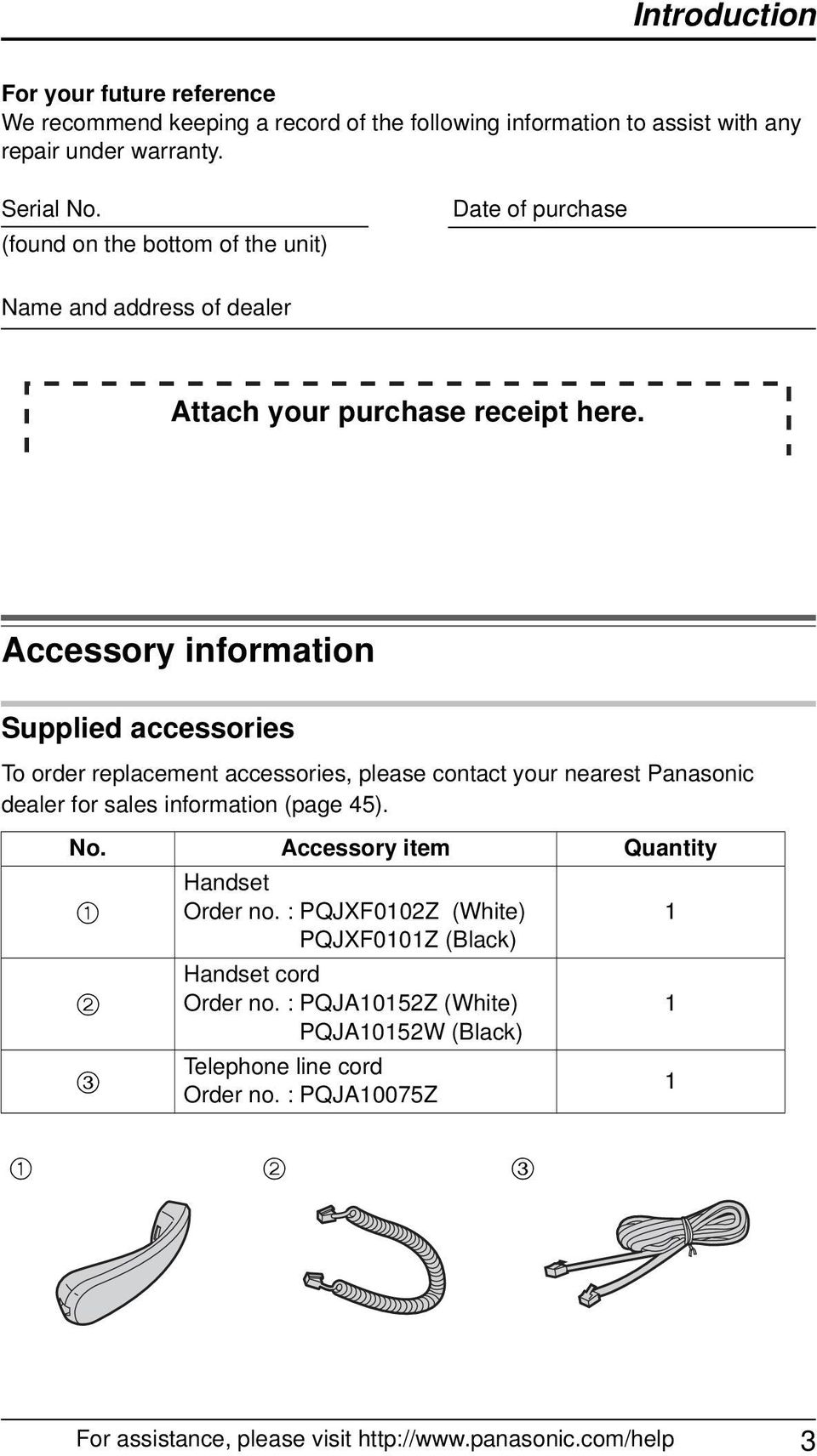 Accessory information Supplied accessories To order replacement accessories, please contact your nearest Panasonic dealer for sales information (page 45). No.
