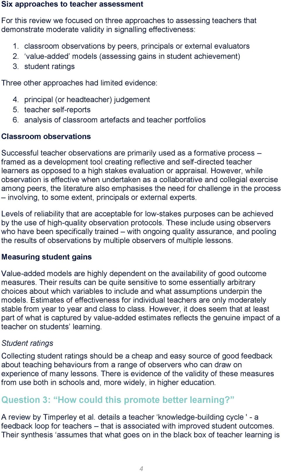 principal (or headteacher) judgement 5. teacher self-reports 6.