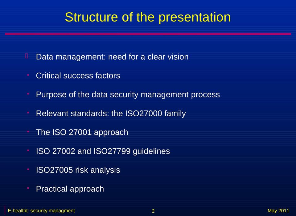 Relevant standards: the ISO27000 family The ISO 27001 approach ISO 27002 and