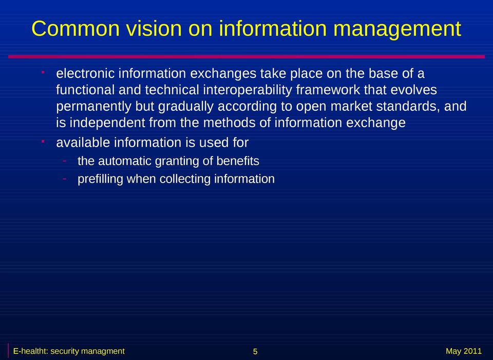 open market standards, and is independent from the methods of information exchange available information is