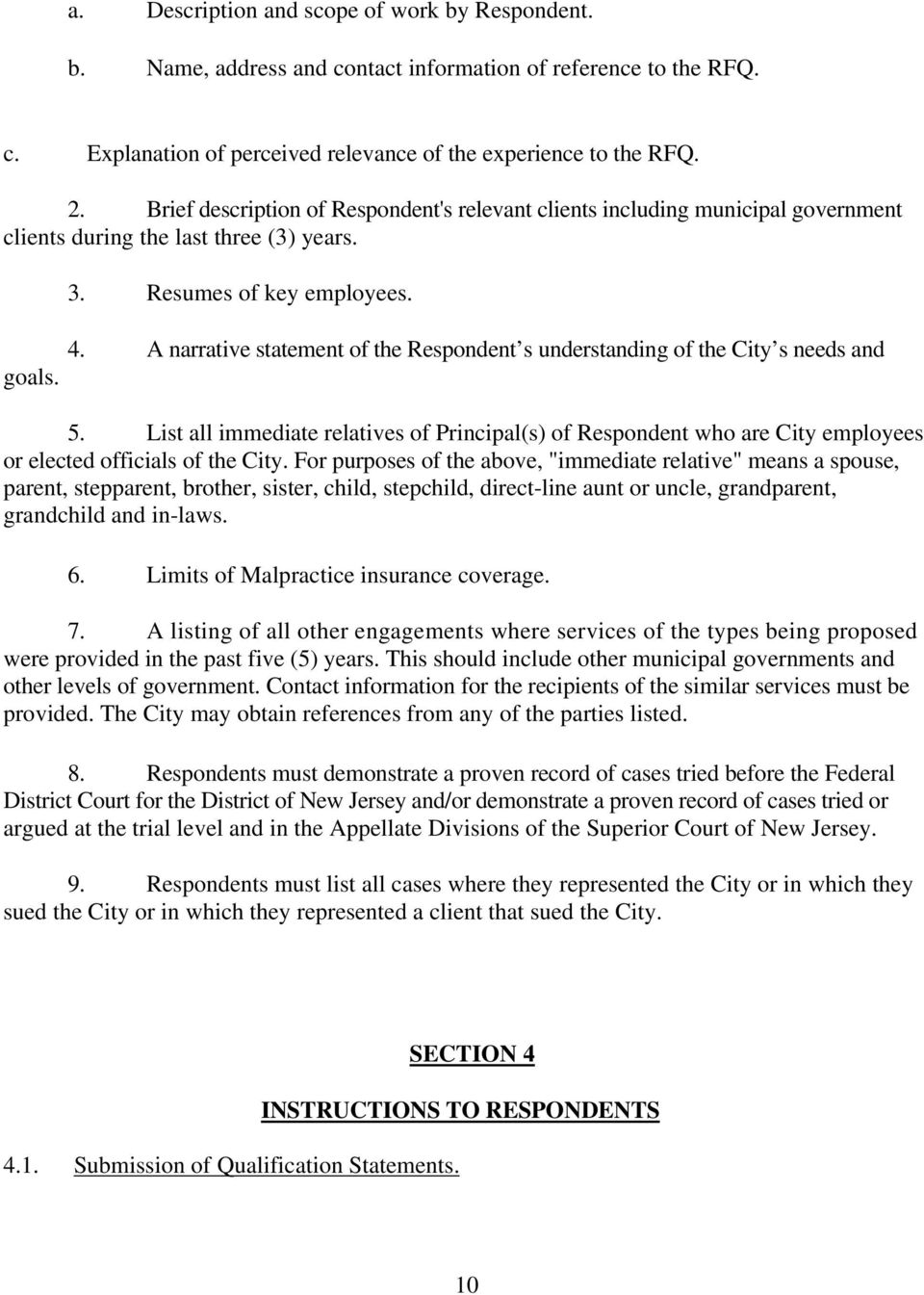 A narrative statement of the Respondent s understanding of the City s needs and 5. List all immediate relatives of Principal(s) of Respondent who are City employees or elected officials of the City.